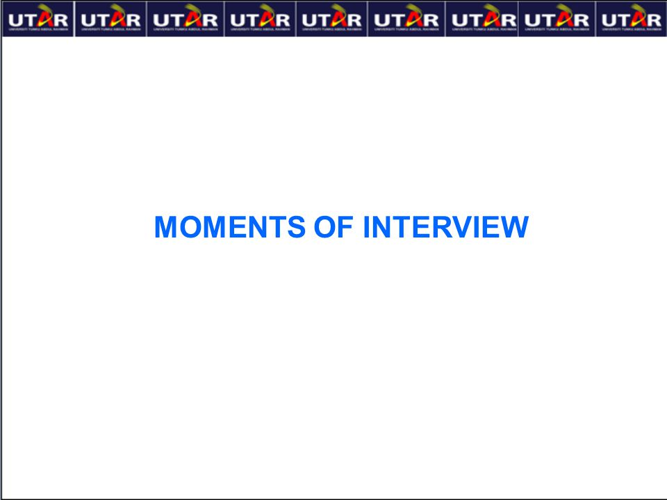 MOMENTS OF INTERVIEW