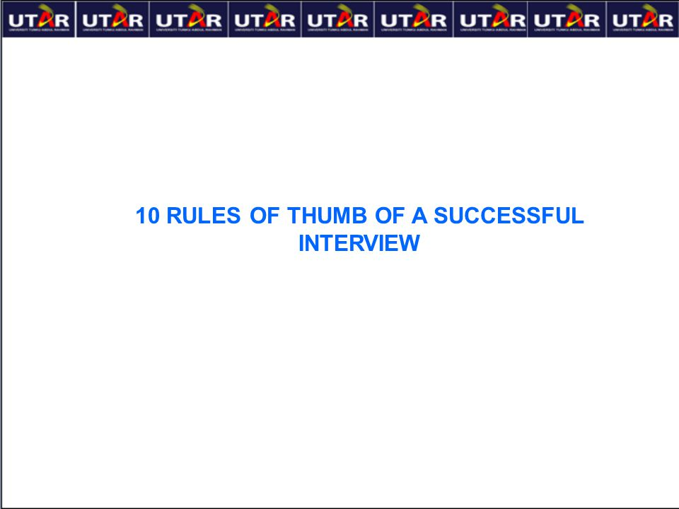 10 RULES OF THUMB OF A SUCCESSFUL INTERVIEW