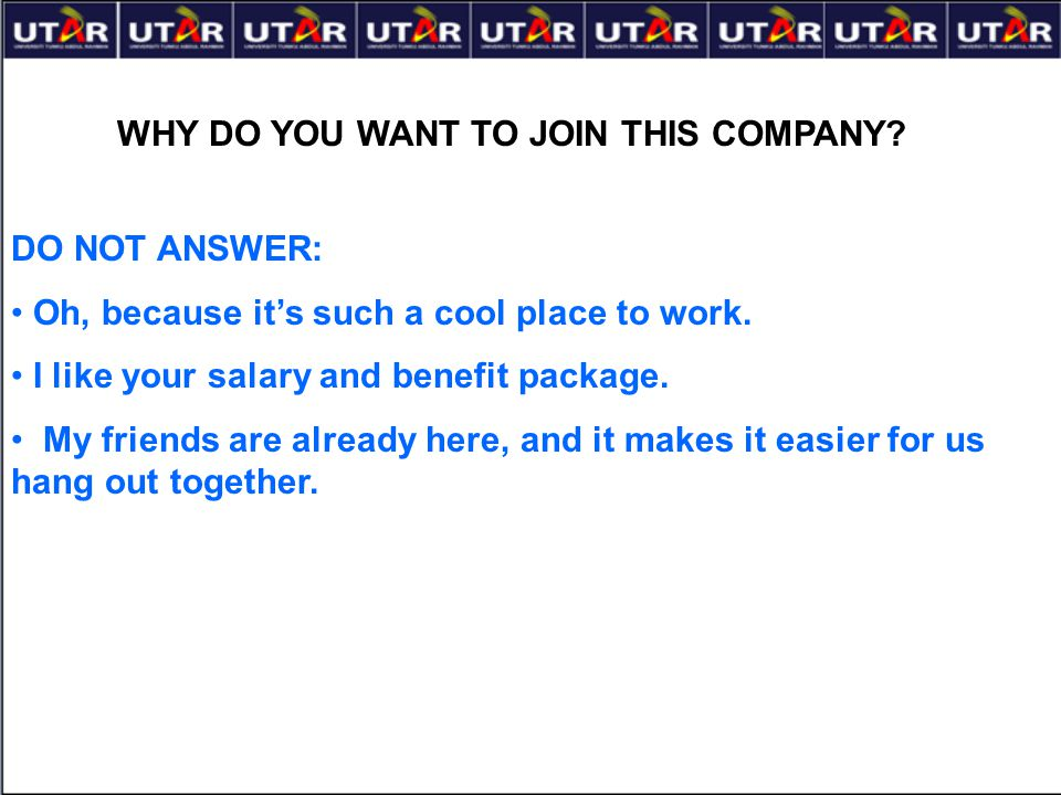 WHY DO YOU WANT TO JOIN THIS COMPANY