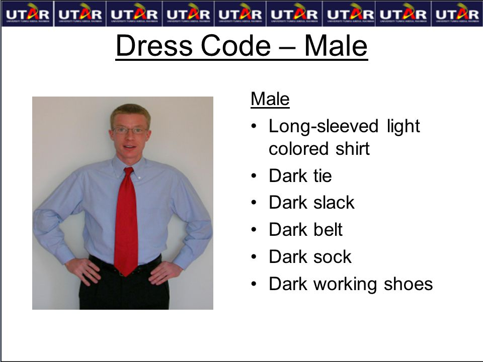 Dress Code – Male Male Long-sleeved light colored shirt Dark tie