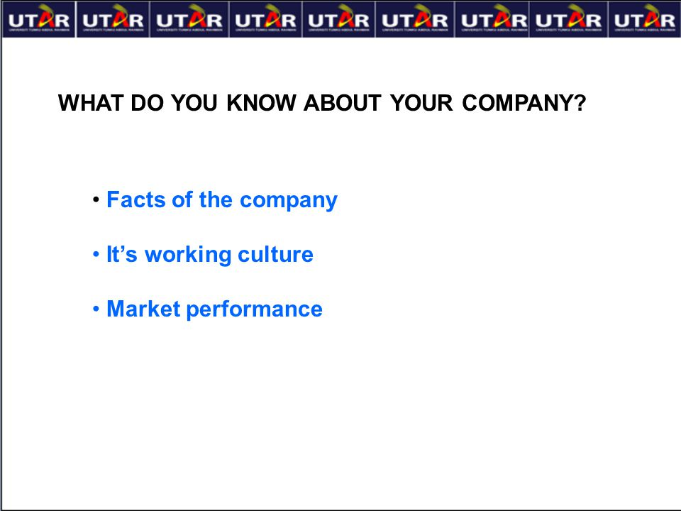 WHAT DO YOU KNOW ABOUT YOUR COMPANY
