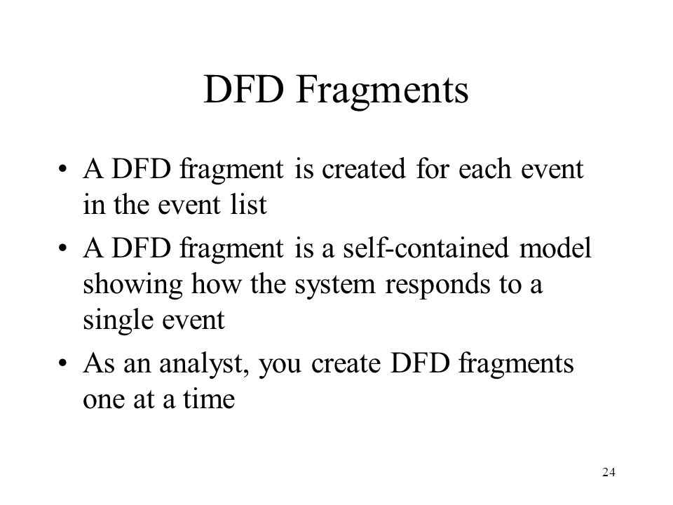 DFD Fragments A DFD fragment is created for each event in the event list.
