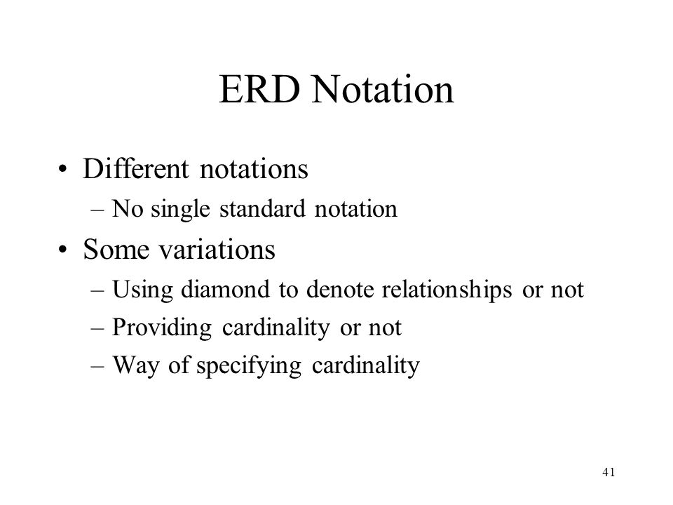 ERD Notation Different notations Some variations