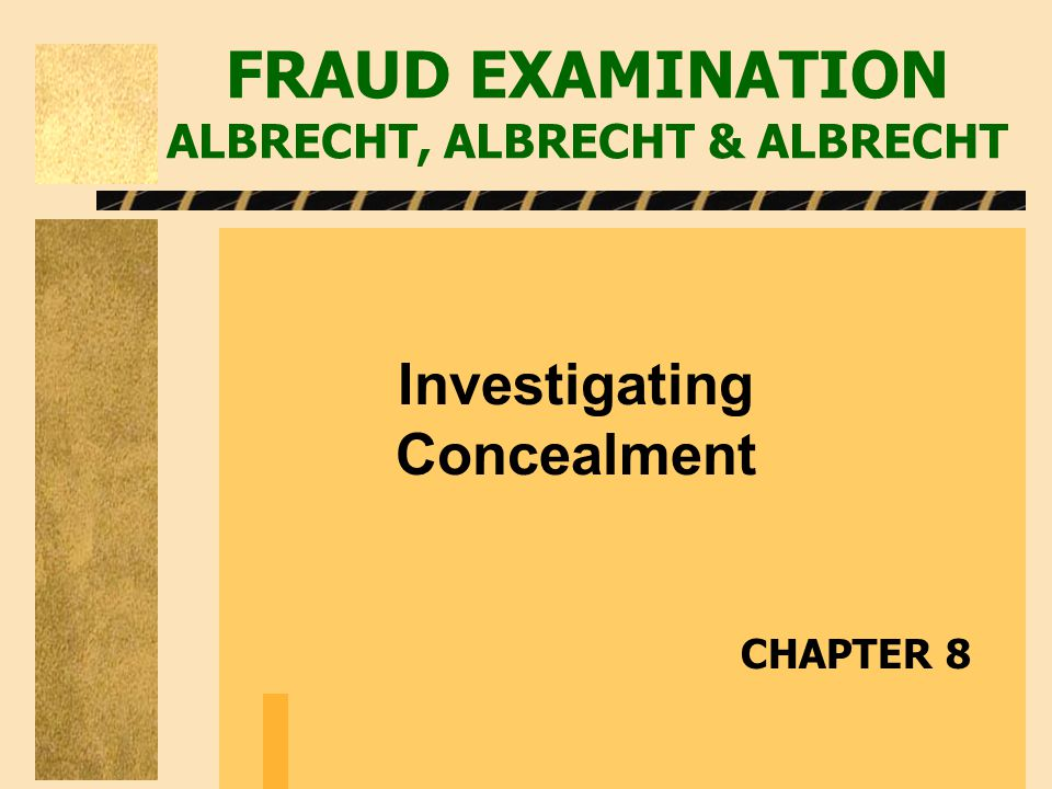FRAUD EXAMINATION ALBRECHT, ALBRECHT & ALBRECHT