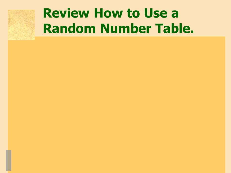 Review How to Use a Random Number Table.