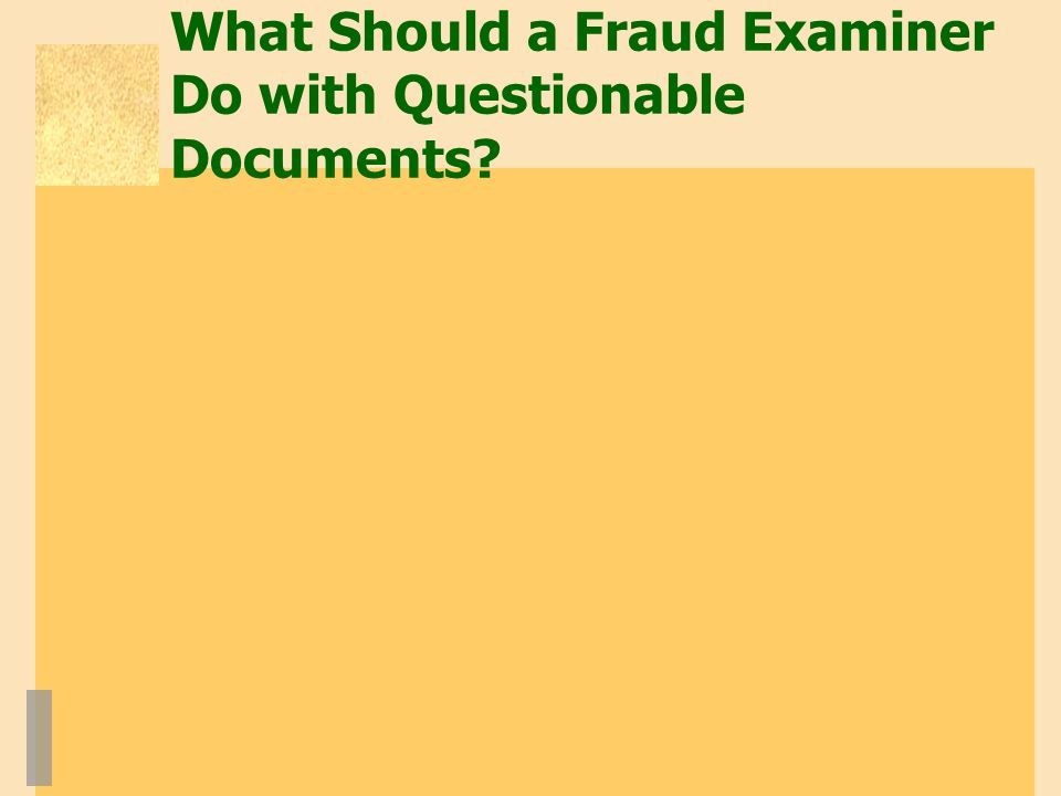 What Should a Fraud Examiner Do with Questionable Documents