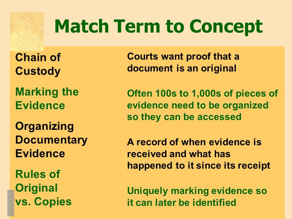 Match Term to Concept Chain of Custody Marking the Evidence