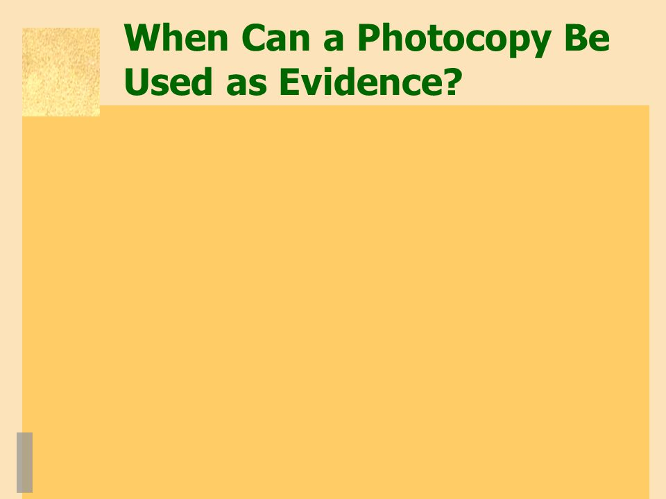 When Can a Photocopy Be Used as Evidence