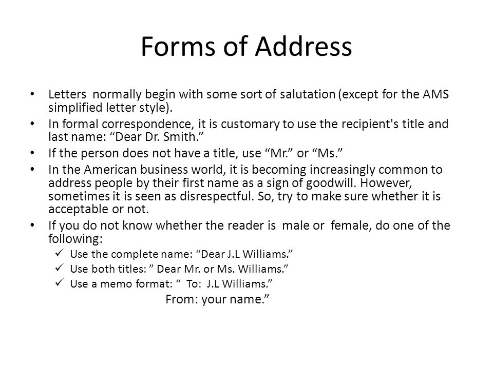 Forms of Address Letters normally begin with some sort of salutation (except for the AMS simplified letter style).