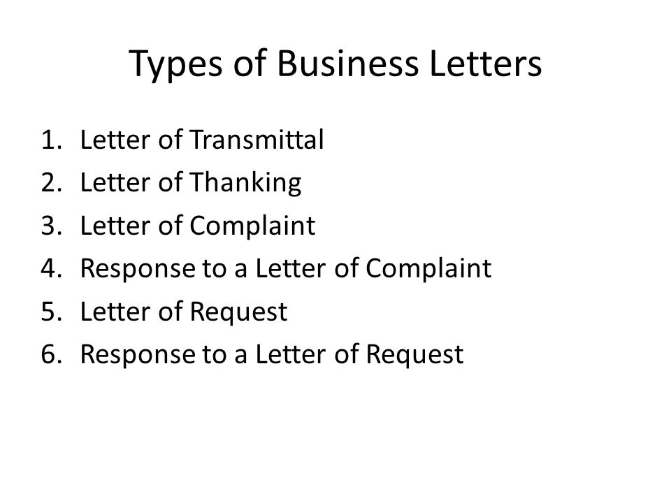types of business letters Business letters are a great way to communicate on the job or in an office setting in this lesson, you'll learn more about various types of.