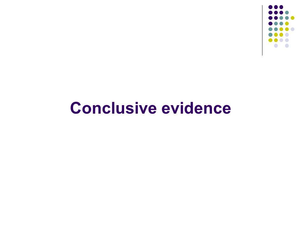 Conclusive evidence