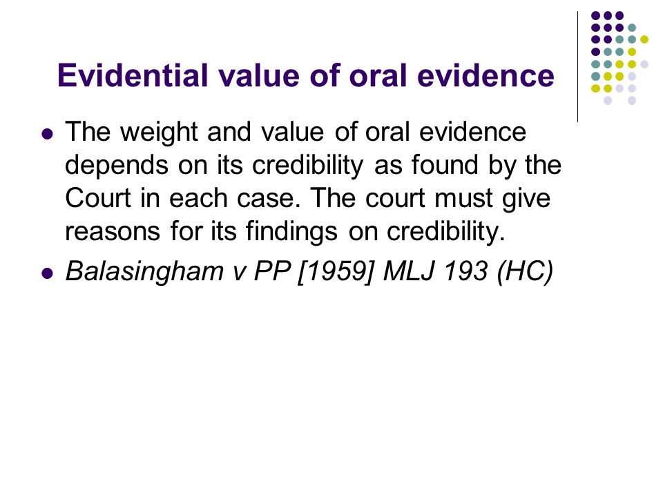Evidential value of oral evidence