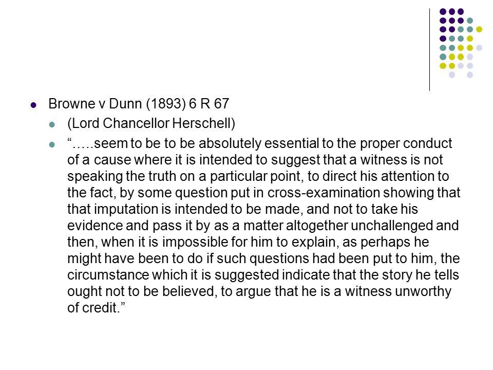 Browne v Dunn (1893) 6 R 67 (Lord Chancellor Herschell)