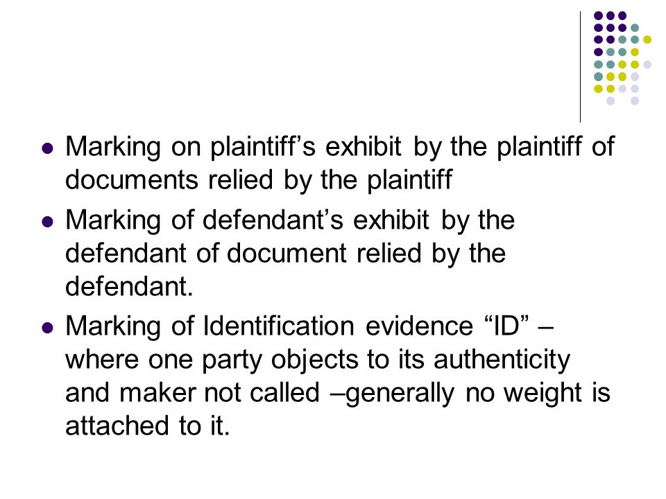 Marking on plaintiff's exhibit by the plaintiff of documents relied by the plaintiff