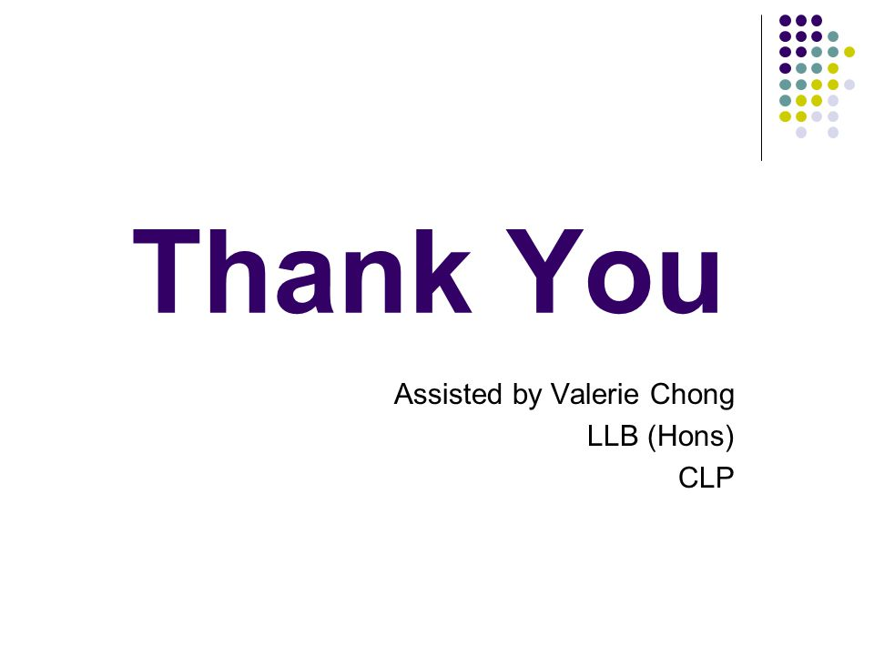 Assisted by Valerie Chong LLB (Hons) CLP