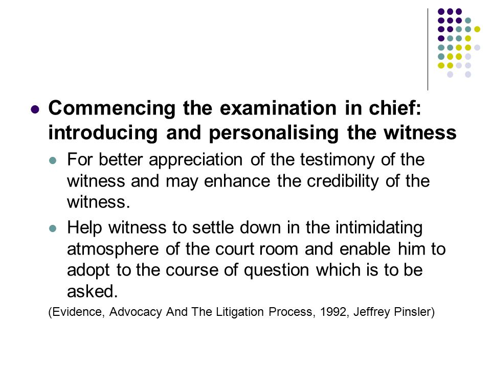 Commencing the examination in chief: introducing and personalising the witness