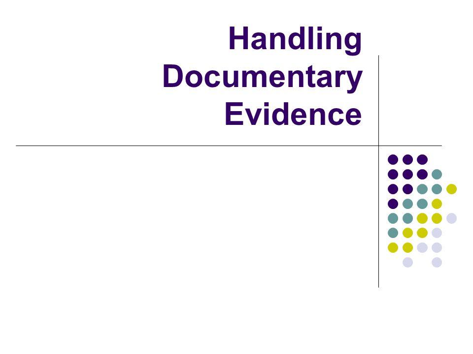 Handling Documentary Evidence