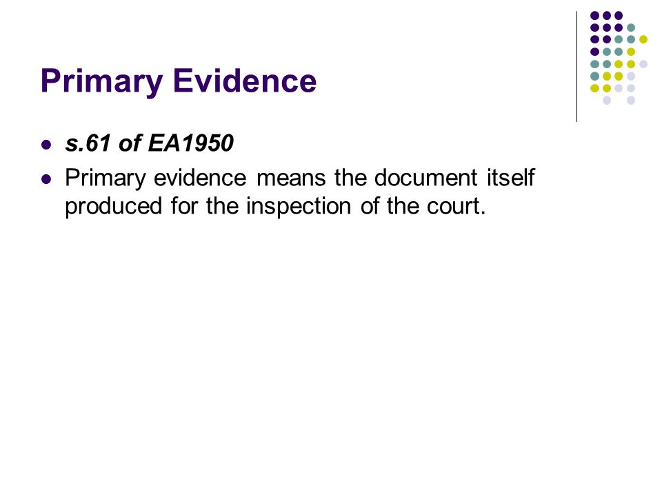 Primary Evidence s.61 of EA1950