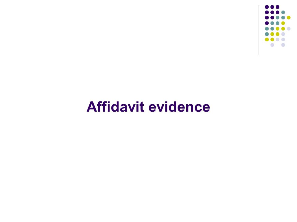Affidavit evidence