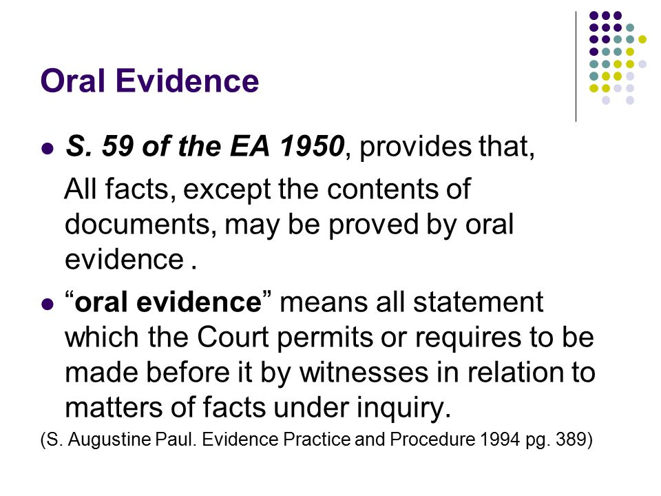 Oral Evidence S. 59 of the EA 1950, provides that,