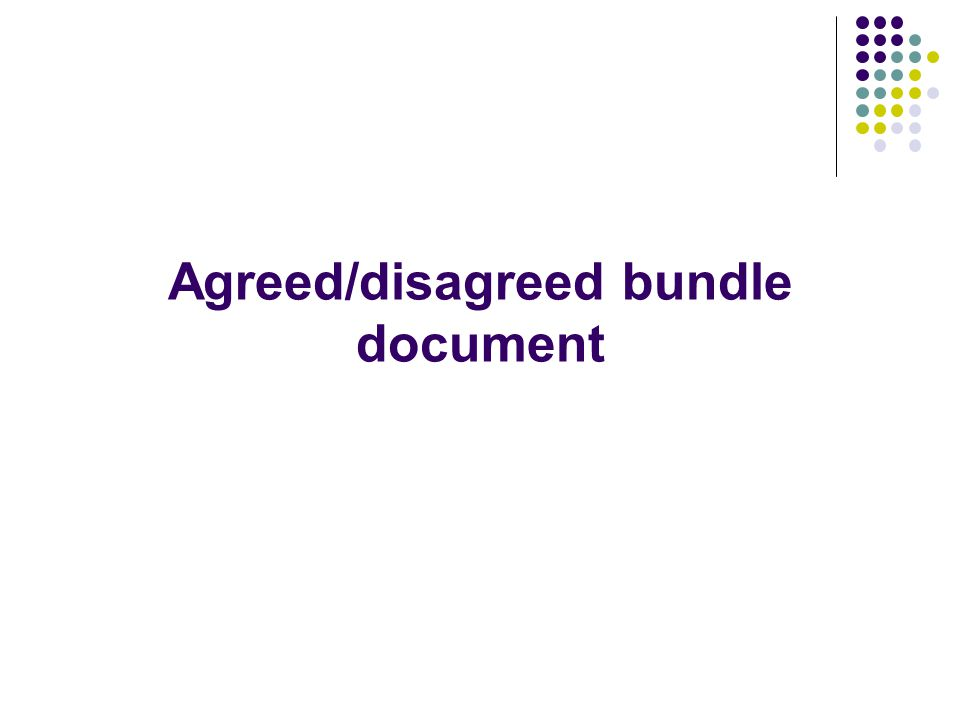 Agreed/disagreed bundle document