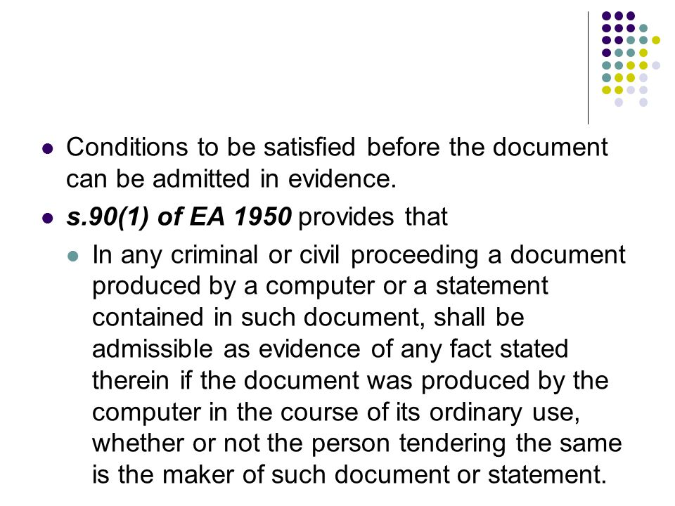 Conditions to be satisfied before the document can be admitted in evidence.