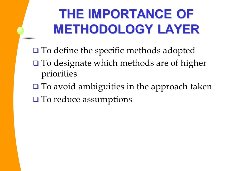 THE IMPORTANCE OF METHODOLOGY LAYER