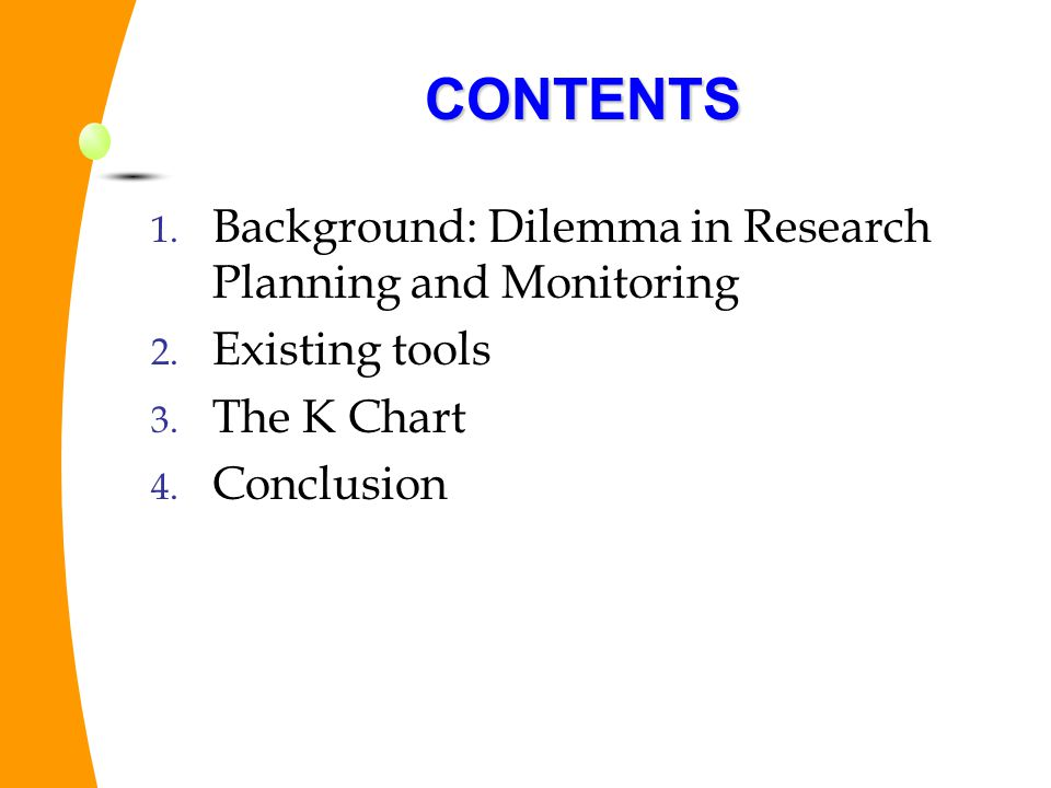 CONTENTS Background: Dilemma in Research Planning and Monitoring