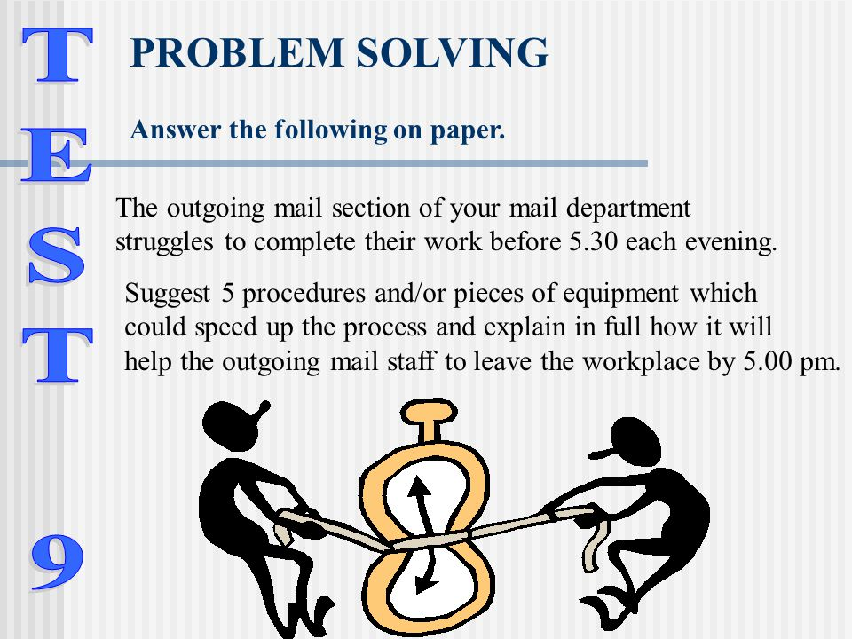 PROBLEM SOLVING TEST 9 Answer the following on paper.