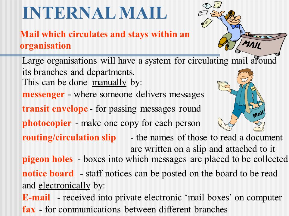 INTERNAL MAIL Mail which circulates and stays within an organisation