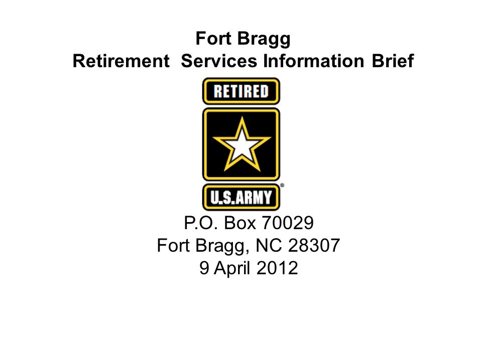 Fort Bragg Retirement Services Information Brief