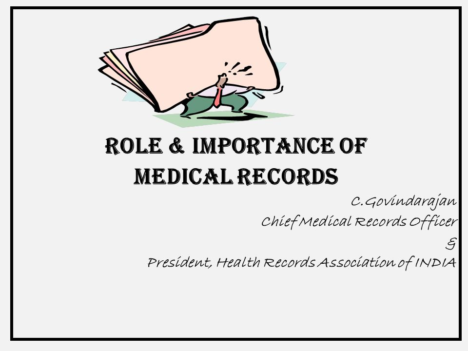 ROLE & IMPORTANCE OF MEDICAL RECORDS