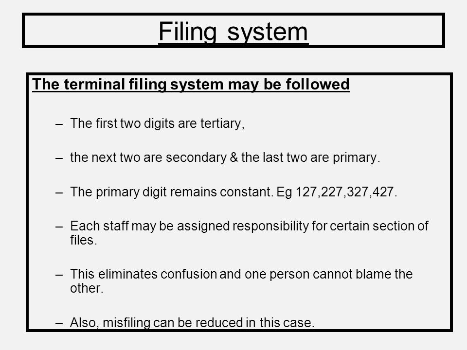 Filing system The terminal filing system may be followed
