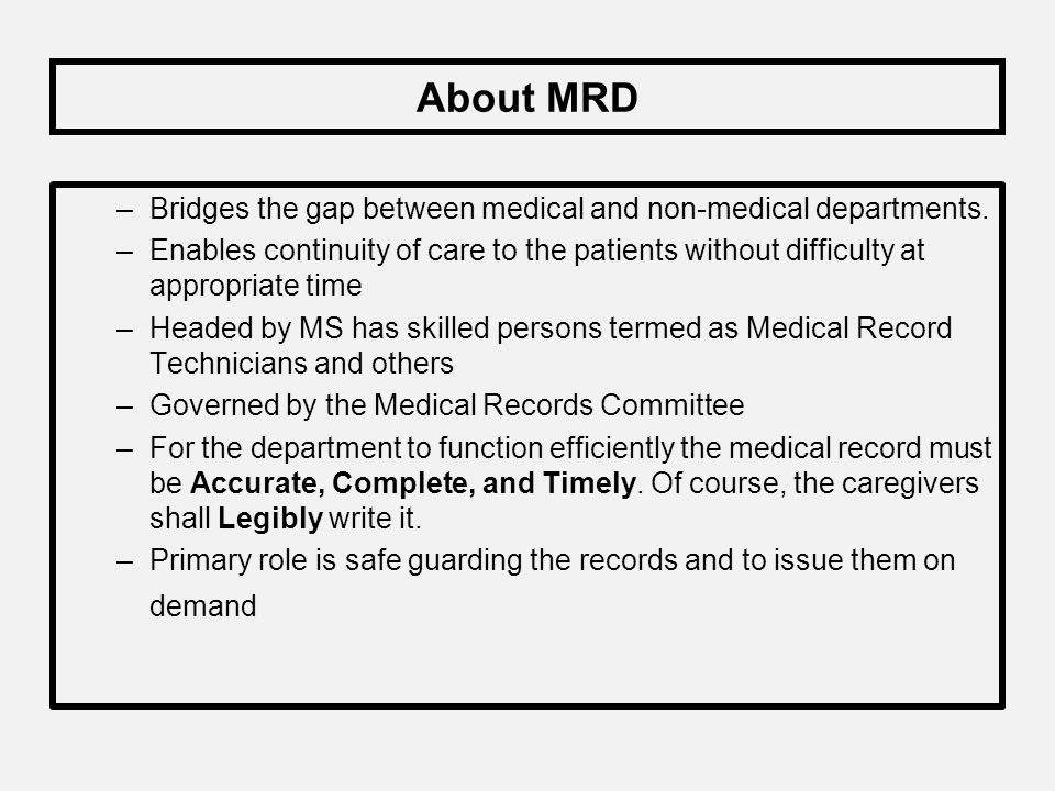 About MRD Bridges the gap between medical and non-medical departments.