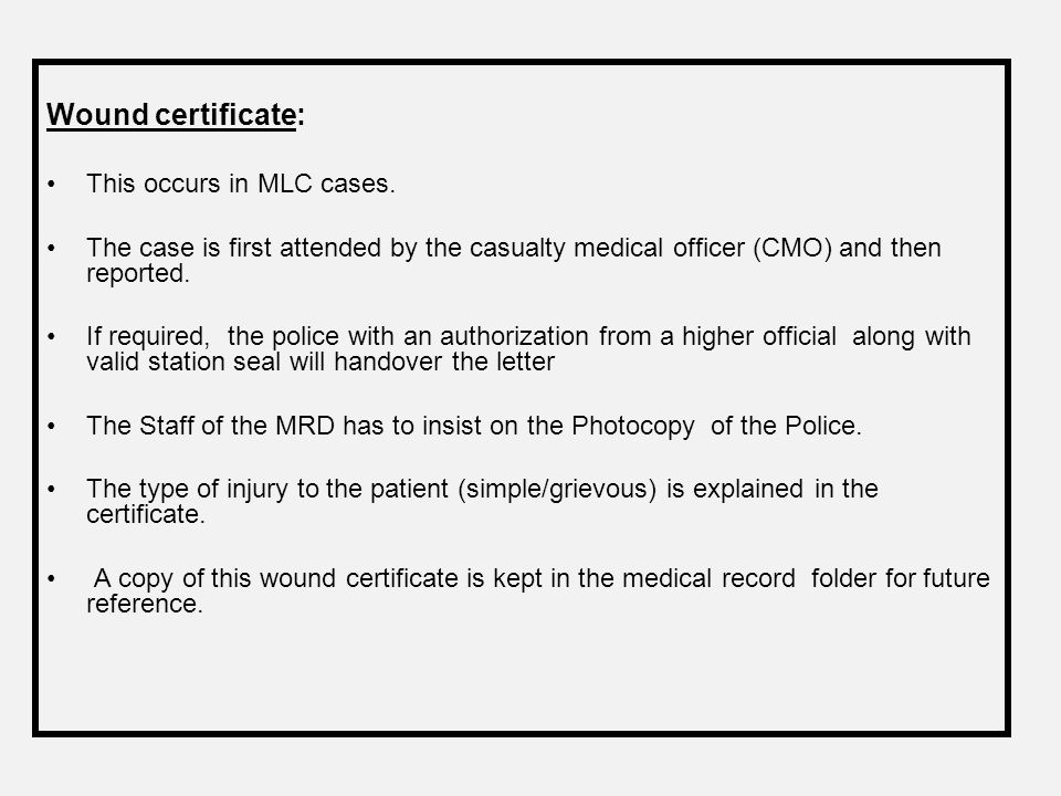 Wound certificate: This occurs in MLC cases.