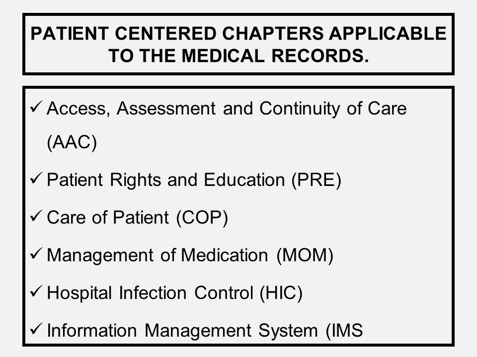 PATIENT CENTERED CHAPTERS APPLICABLE TO THE MEDICAL RECORDS.