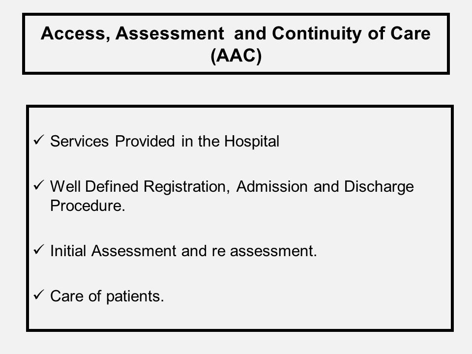 Access, Assessment and Continuity of Care (AAC)