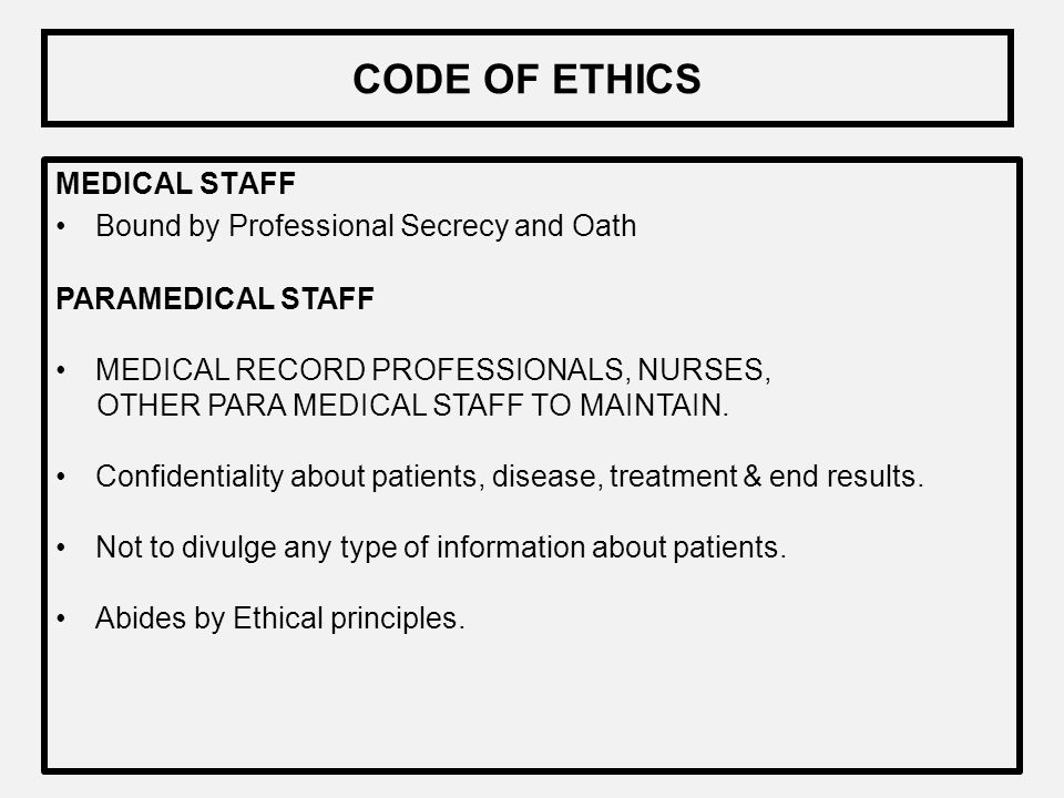 CODE OF ETHICS MEDICAL STAFF Bound by Professional Secrecy and Oath