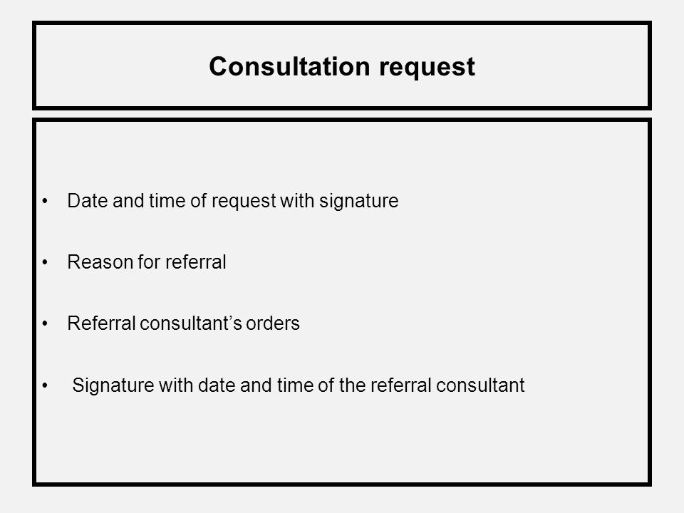 Consultation request Date and time of request with signature