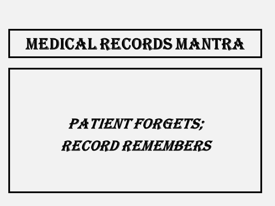 Medical Records Mantra