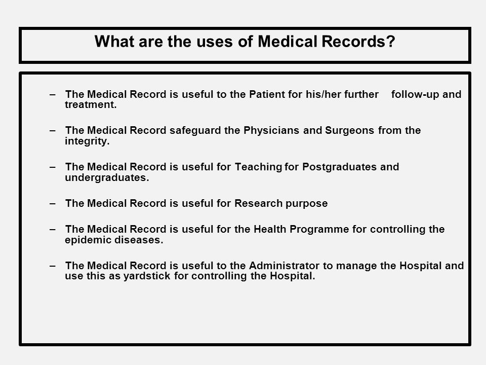 What are the uses of Medical Records