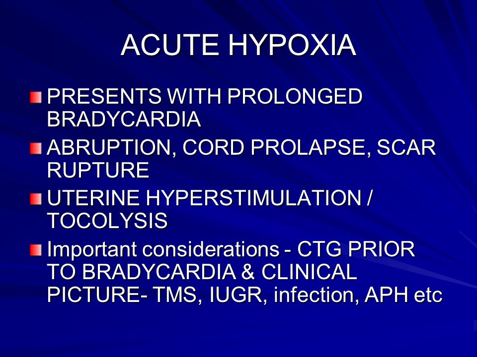 ACUTE HYPOXIA PRESENTS WITH PROLONGED BRADYCARDIA