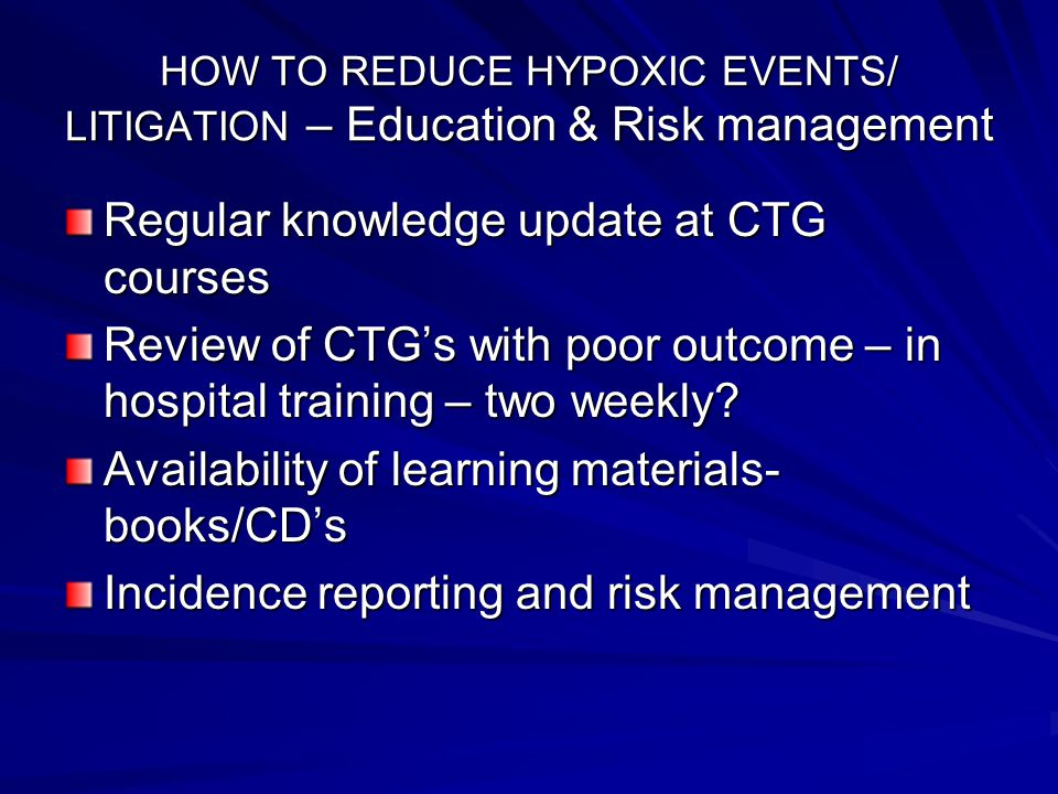 HOW TO REDUCE HYPOXIC EVENTS/ LITIGATION – Education & Risk management