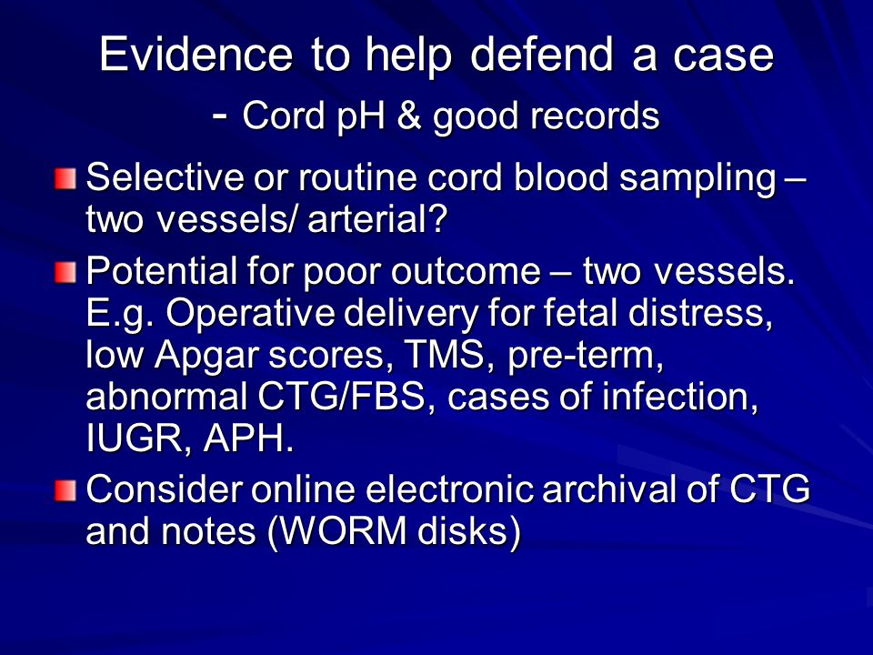 Evidence to help defend a case - Cord pH & good records