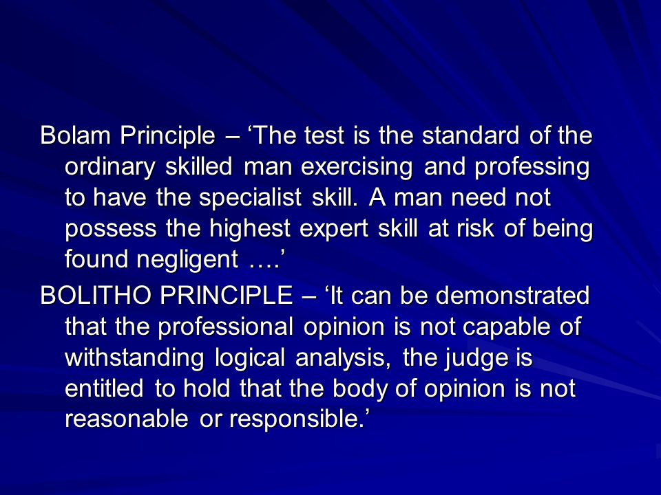 "an analysis of the bolam principle today Previously, the singapore court had applied the bolam test to adjudicate  the  discussion on which treatment to pursue is ""now best seen as a."