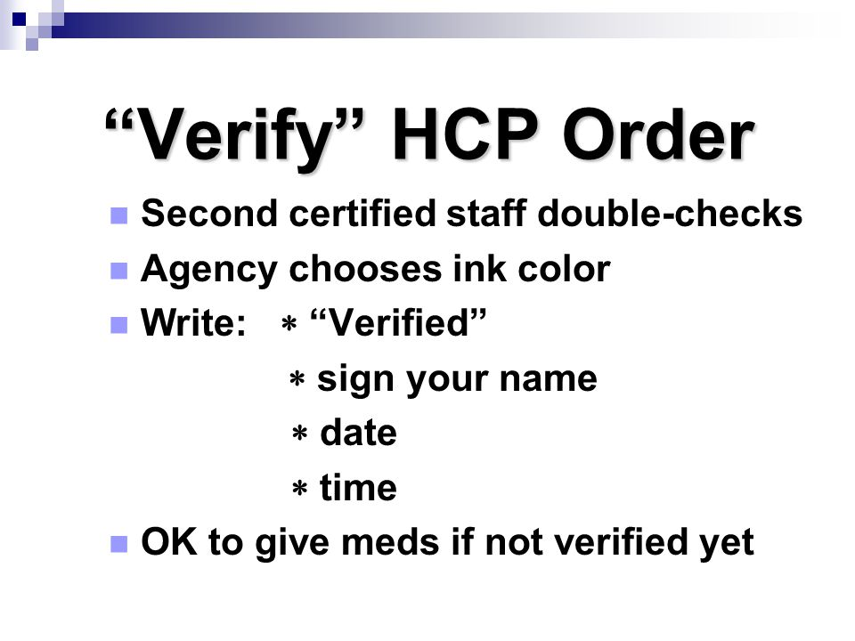 Verify HCP Order Second certified staff double-checks