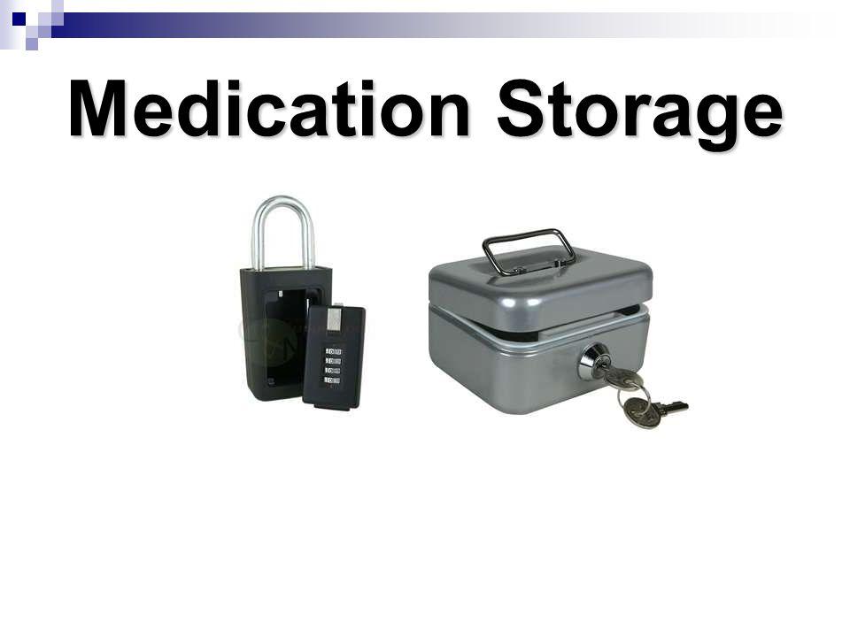 Medication Storage Next 3 topics 3 Groups: Med storage p. 147-148