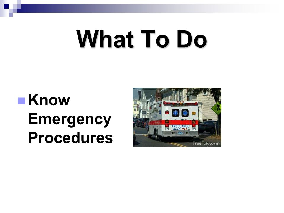 What To Do Know Emergency Procedures