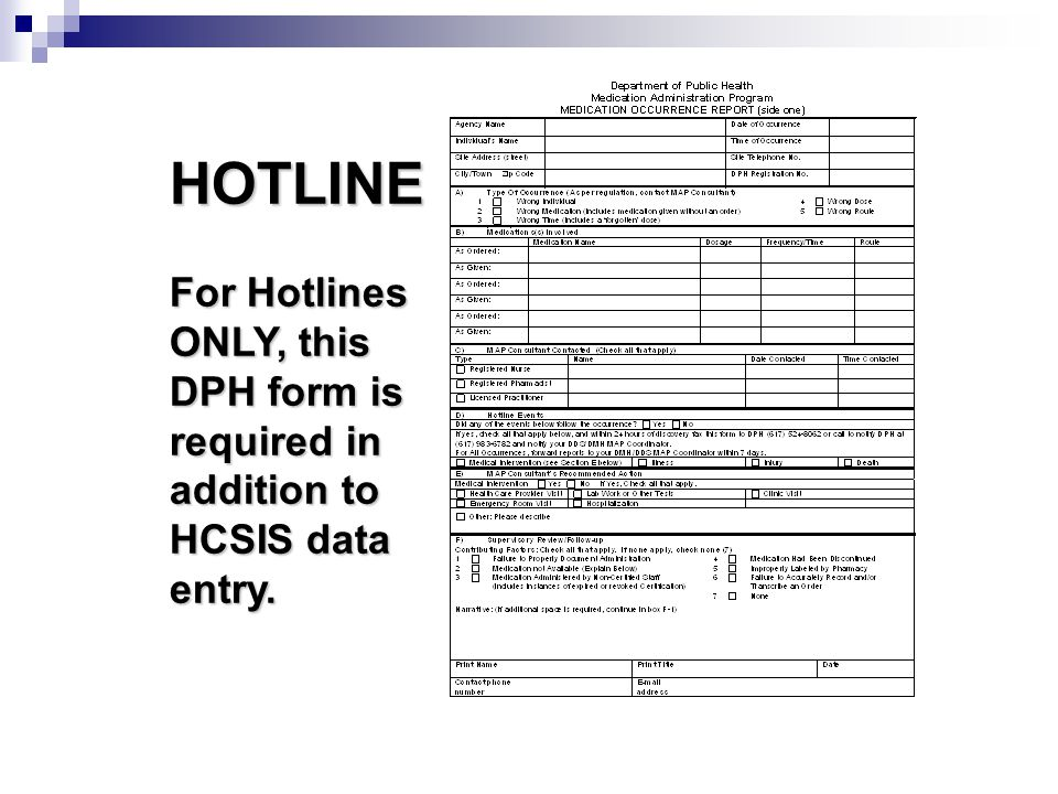 HOTLINE For Hotlines ONLY, this DPH form is required in addition to HCSIS data entry. HOTLINE See DPH form on pg. 194 for hotlines only (DDS)