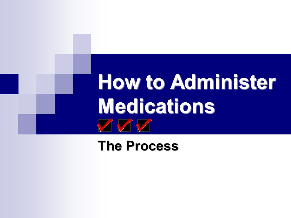 How to Administer Medications
